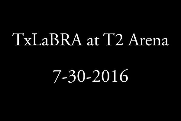 7-30-2016 TxLaBRA at T2 Arena