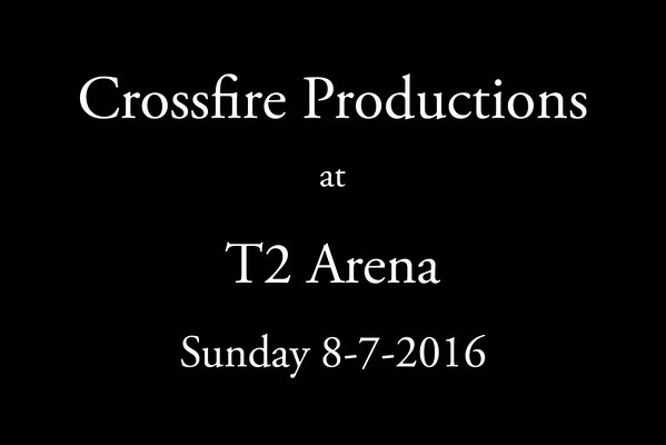 8-7-2016 Crossfire Productions 'Sunday