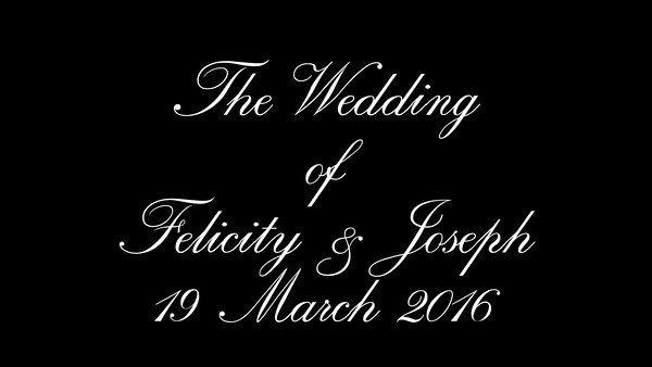 Felicity & Joseph wedding video