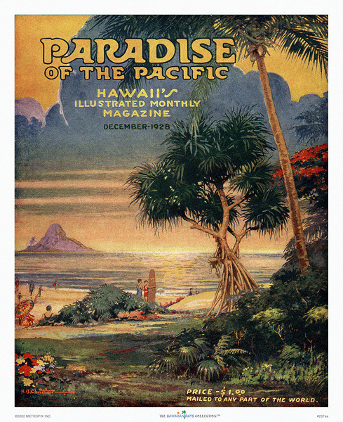 237: Paradise of the Pacific Cover by H.B. Christian, from 1928. This vintage Hawaiian magazine cover illustration shows a lovely and lively beach scene with surfer holding a classic longboard and beach-goers. The view point is well chosen, allowing an extreme perspective that shows much for which Hawaii is famous: palm trees, beach, Chinaman's Hat island, and an ocean over which the sun sets. One of our most popular images of Hawaii tropical art.