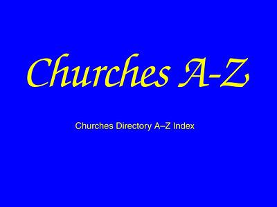 Churches A–Z
