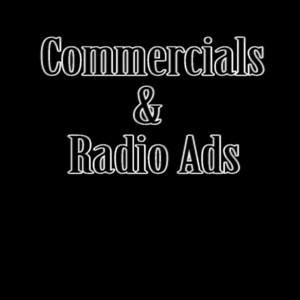 Commercials & Radio Ads
