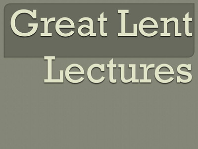 Great Lent Lectures