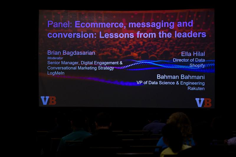 Ella Hilal, Director of Data, Shopify, Bahman Bahmani, VP of Data Science and Engineering, RakutenPANEL: Ecommerce, messaging and conversion: Lessons from the leadersBrian Bagdasarian, Senior Manager - Digital Engagement & Conversational Marketing Strategy, LogMeIn