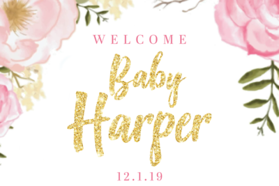 Welcome Baby Harper 12/1/19