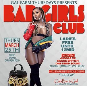 GAL FARM THURSDAYS PRESENTS BAD GIRLS CLUB