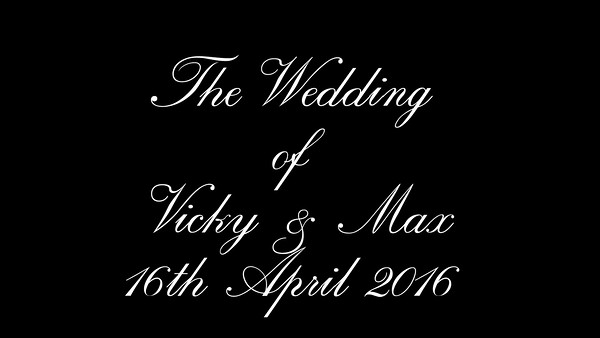 Vicky & Max Wedding video