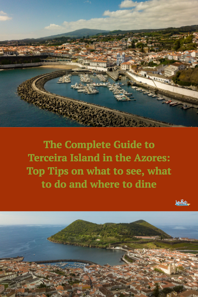The Complete Guide to Terceira Island in the Azores; Top Tips on What to See, What to Do and Where to Dine