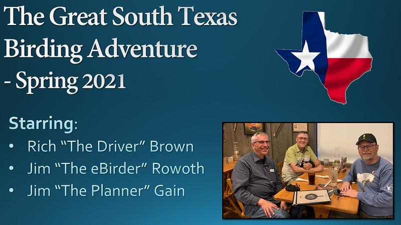 Great South Texas Birding Adventure - Spring 2021 Title Slide.jpg