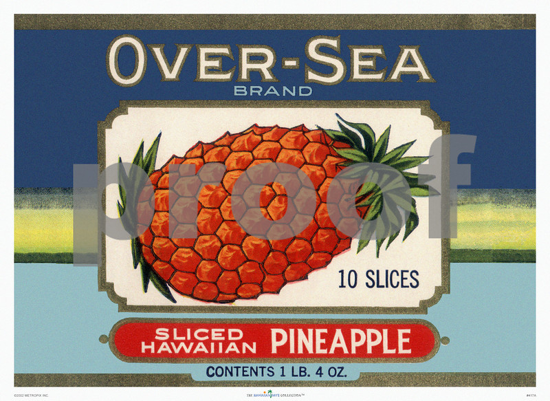 417: 'Over-Sea Brand' Canned Pineapple Label, ca. 1935. (PROOF watermark will not appear on your print)