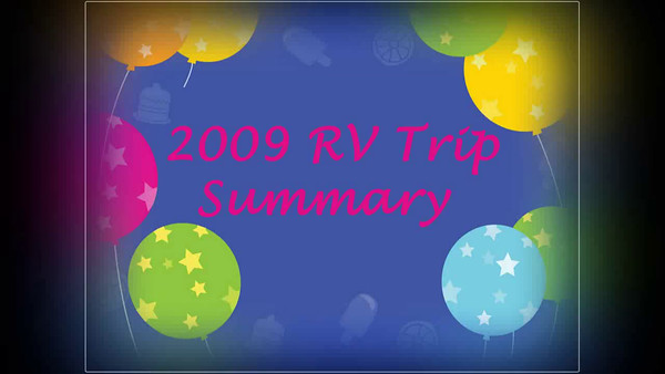Highlights of 2009 RV Trip Summay 720 Slideshow.avi