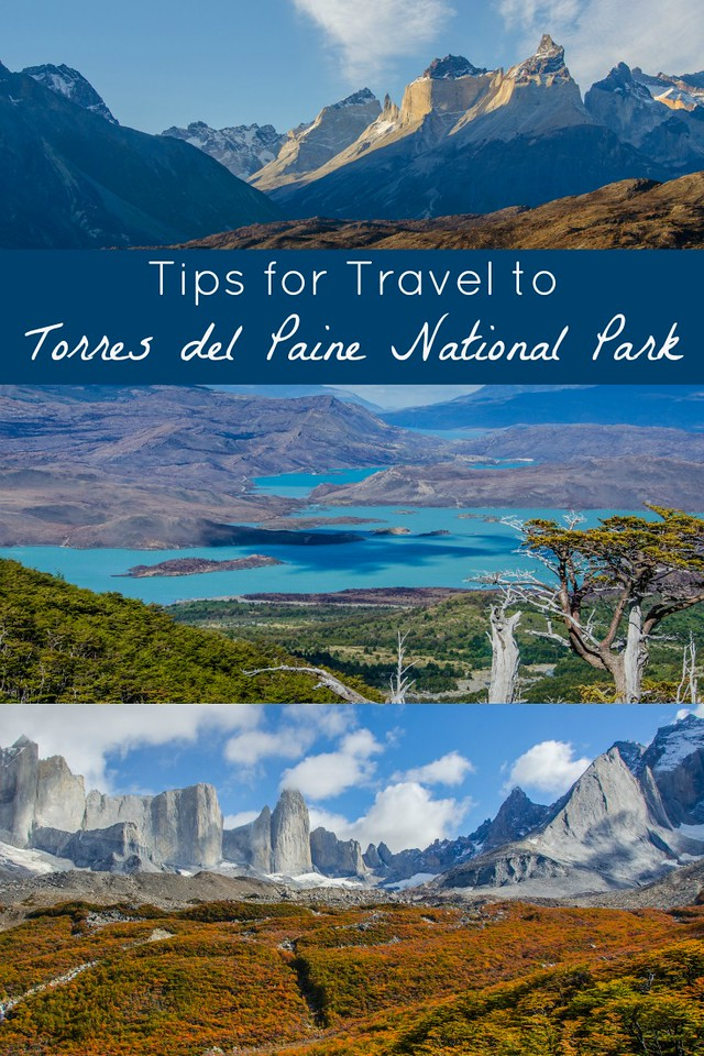 Tips for Travel to Torres del Paine National Park in Chile, Patagonia / Parque Nacional Torres del Paine