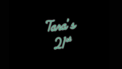 07.08 Tara's 21st Birthday