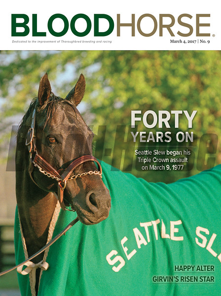 March 4, 2017 issue 9 cover of BloodHorse featuring Forty Years On as Seattle Slew began his Triple Crown assault on March 9, 1977, Happy Alter, Girvin's Risen Star.