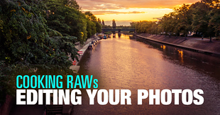 (#5) Cooking RAWs – Editing Your Photos Challenge