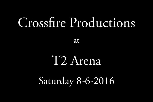 8-6-2016 Crossfire Productions  'Saturday'