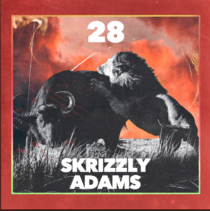 SKRIZZLY ADAMS RELEASES HOT NEW SINGLE - 28