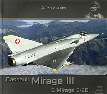 Aircraft in Detail 013 - Dassault Mirage III & V