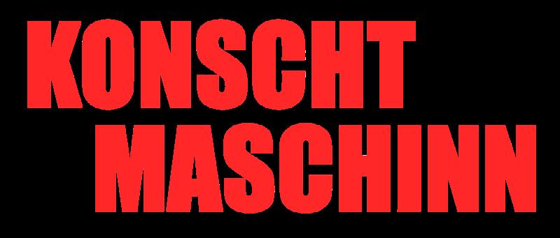 KONSCHT MASCHINN