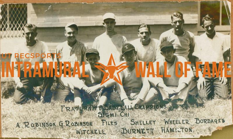 BASEBALL Fraternity Champions  Sigma Chi  A. Robinson, G. Robinson, Files, Shelley, Wheeler, Bordages, Witchell, Burnett, Hamilton