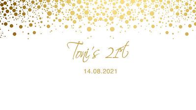 14.08 Toni's 21st Birthday Bash