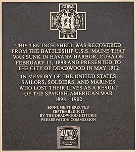 This plaque is displayed near the ten inch shell that was presented to the City of Deadwood back in 1912.  It, too, is in Gordon Park as part of the USS Maine Memorial.
