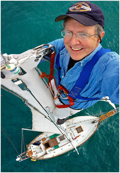 Masthead selfie aboard my sailboat Antares, a Westsail 32.