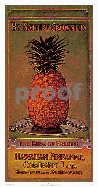 110: 'By Nature Crowned' Hawaiian Pineapple Company Advertisement -- Ca. 1912. (PROOF watermark will not appear on your print)