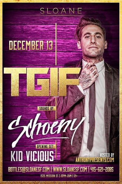 T.G.I.F. feat. Schoeny @ Sloane 12.13.13