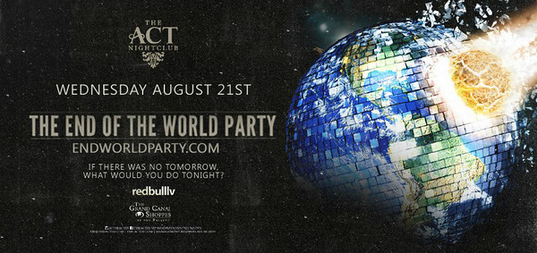 The End of the World Party @ The ACT Nightclub 8.21.13