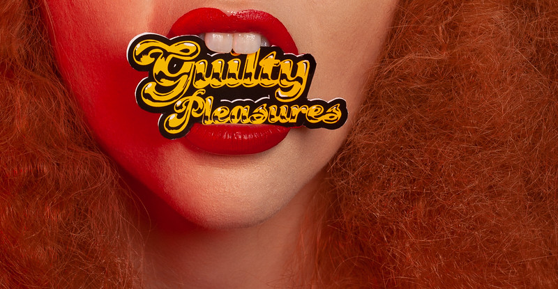 Guilty Pleasures 2019 lifestyles