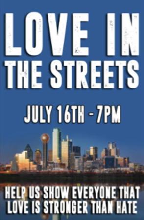 Dallas Love in the Streets 7-16-2016