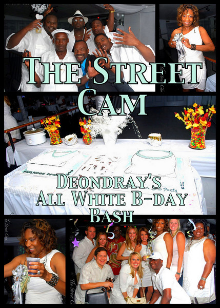 The Street Cam: Deondray's All White B-Day Bash (4/29)