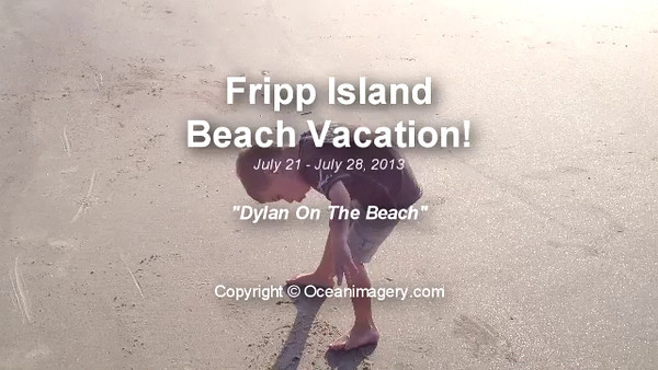 20130805 Fripp Island, SC - Dylan On The Beach