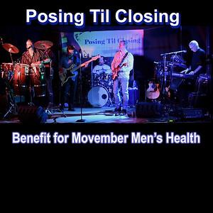 Posing 'Til Closing - Benefit for Movember Men's Health