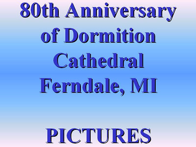 80th Anniversary of Dormition Cathedral in Ferndale, MI