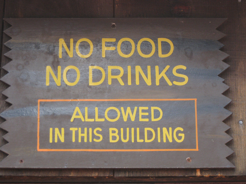 No food, no drinks, allowed in this building.