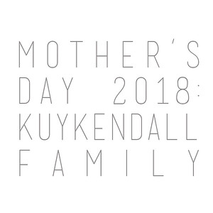 Mother's Day 2018: Kuykendall Family