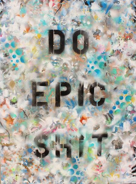 Do Epic Shit - DES - white .JPG