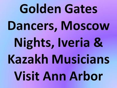 Golden Gates Dancers, Moscow Nights, Iveria and Kazakh Musicians Visit Ann Arbor