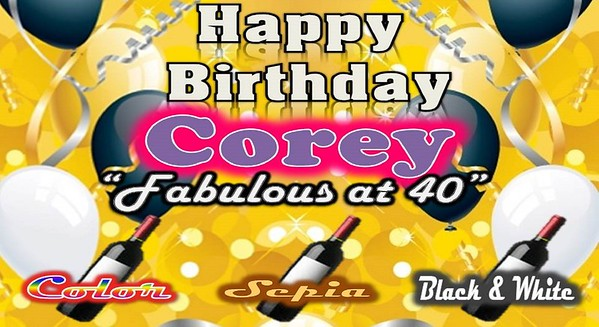 Corey's Fabulous at 40 Celebration!