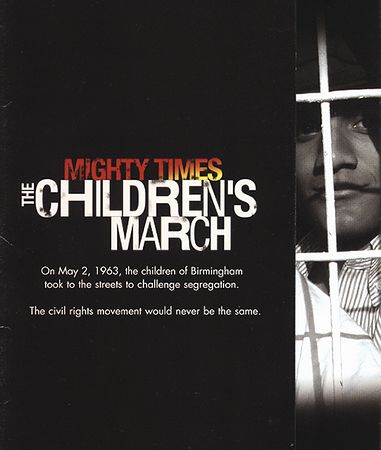 Mighty Times--the Children's March