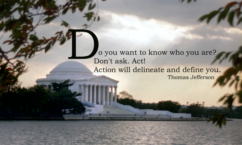 THIS ONE IS FOR SALE! Thomas Jefferson quote against the Jefferson Memorial. (Photo alone is for sale in Washington D.C. gallery.)
