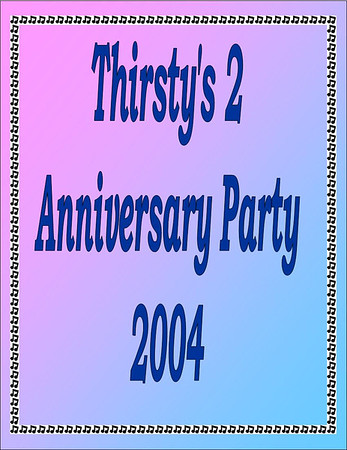 2004 Thirsty's 2 Anniversary Party