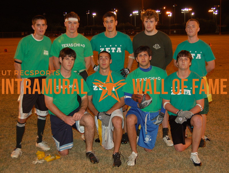 FLAG FOOTBALL Fraternity Runner-Up  Delt 04  R1: Robert Hughes, Ed Garland, Nick Mendoza, Colby Smith R2: Asa Hughes, Corbin Grillo, BJ Losenberg, Jefferson Nelson, Scott Trampe