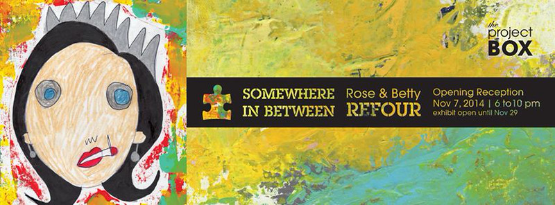 Betty Refour / Rose Refour --- SOMEWHEREinBETWEEN  Art Show for Autism