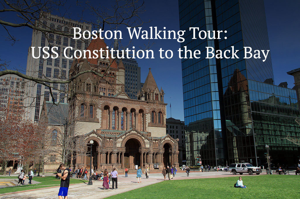 Boston Walking Tour: USS Constitution to the Prudential