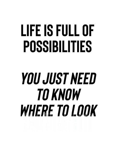 lifeisfullofpossibilities.JPG