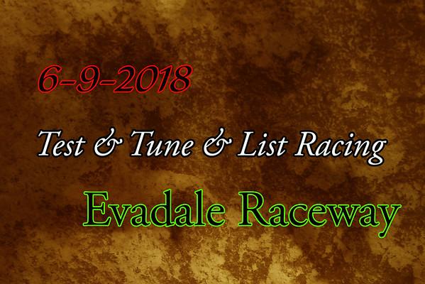 6-9-2018 Evadale Raceway 'Test & Tune & List Racing'