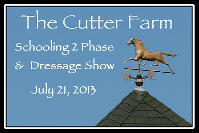 The Cutter Farm Schooling 2 Phase and Dressage Show, July 21, 2013